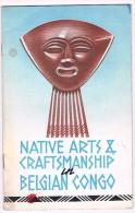 Native Arts & Craftsmanship In Belgian Congo By P.J. M. Jadot - Congo Belge Art & Artisanat - 31 Pp. -  3 Scans - Arte