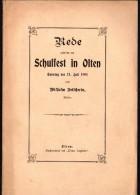Rede Zum Schulfest In Olten 1901 , Wilhelm Fetscherin , Rektor , 13 Seiten , Schule !!! - 4. Neuzeit (1789-1914)