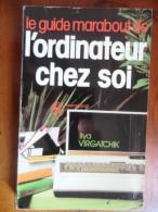 Le Guide Marabout De L'ordinateur Chez Soi  (ilya Virgatchik)  éditions Marabout De 1984 - Non Classés