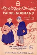 Beau Livret Ancien De 8 Monologues En Patois Normand De Charles Lemaitre ...editions Jean Picot - Collections
