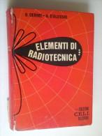 M#0F9 B.Derme A.D´Alessio ELEMENTI DI RADIOTECNICA Ed.C.E.L.I.1971/RADIO - Libri & Schemi