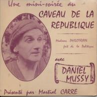 45T. Daniel MUSSY. Une Mini-soirée Au CAVEAU DE LA REPUBLIQUE. Présenté Par Martial CARRE. Dédicacé Au Dos - Vinyles