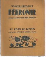 """LE LIVRE DE DEMAIN N° 200 - MARCEL PREVOST  """" FEBRONNE """" 33 Bois Originaux De  PIERRE DUBREUIL - 1901-1940"""