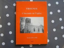 TROGNEE L' Incendie De L' Eglise 26 Décembre 1948 Docquier Albert Régionalisme Histoire Paroisse Région Hannut - Culture