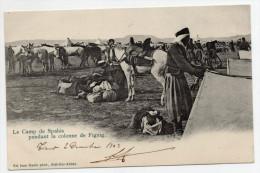 LE CAMP DE SPAHIS PENDANT LA COLONNE DE FIGUIG - Algérie