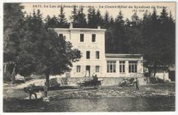 43 - LE LAC DU BOUCHET - Le Chalet-Hôtel Du Syndicat Du Velay - MB 5271 - Francia