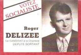 1979 - Votez Socialiste - Roger DELIZEE 1er Candidat à La Chambre --  Député Sortant - Calendriers