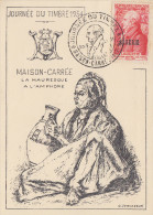 Carte   Locale  ALGERIE  Journée  Du  Timbre   MAISON - CARREE   1954 - Cartes-maximum
