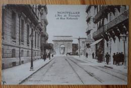 34 : Montpellier - L'Arc De Triomphe Et Rue Nationale - Animée - (n°4064) - Montpellier
