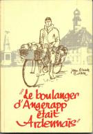 LE BOULANGER D' ANGERAPP ETAIT ARDENNAIS . Récit De Guerre 40-45 , De CHASSEURS ARDENNAIS Prisonniers . - Bertogne