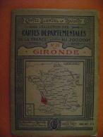 CARTES DEPARTEMENTALES DE LA FRANCE -N°33 GIRONDE - CARTES BLONDEL LA ROUGERY - Geographical Maps