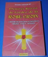 YVES LELOUP - Mystères Secrets De L´Ordre De La Rose-Croix // - PORT FRANCE : GRATUIT. - Religión