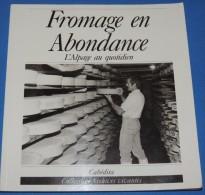 Fromage En Abondance. L´alpage Au Quotidien. Photographies De Robert Huysecom // - PORT FRANCE : GRATUIT. - Other