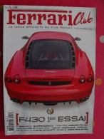 Revue Ferrari Club N° 3. 2004. 148 Pages. La Revue Du Club Ferrari France. F430, 250 GT Superamerica Scaglieti - Auto