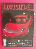 Revue Ferrari Club N° 7. 2006. 148 Pages. La Revue Du Club Ferrari France. Montezemolo 612 Scaglieti F430 - Auto