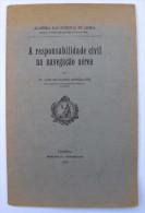 A Responsabilidade Civil Na Navegação Aérea Air Navigation Responsability 1931 Portuguese Language 22 Pages - Andere