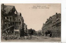 59 - CAMBRAI . RUE D´ALSACE-LORRAINE . GUERRE MONDIALE 1914-18 - Réf. N°9041 - - Cambrai