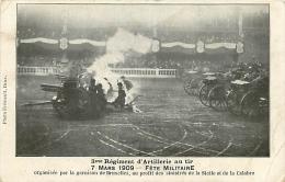 Bruxelles. 3ème Régiment D'Artillerie Au Tir, 7/3/1909, Fête Militaire Au Profit Des Sinistrés De Sicile Et Calabre - Feste, Eventi
