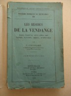 VITICULTURE - P. Coste-Floret - Les Résidus De La Vendange , Marcs, Piquettes, Distillation, Lies, Tartres Etc 1901 - Livres, BD, Revues