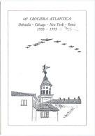 ITALIA 1993 ORBETELLO 60° ANNIVERSARIO CROCIERA NORD ATLANTICA CARTOLINA UFFICIALE CON ANNULLO SPECIALE (6592) - Flugzeuge