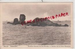 29 - ROSCOFF - ROCHERS BIZARRES DE PER HARIDY- ROCHER DE LA PETITE BRETONNE - Roscoff