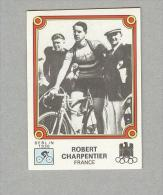 ROBERT CHARPENTIER...CICLISMO. ..CYCLISME..BYCICLE - Radsport