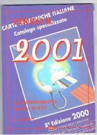 EDIZIONI C & C - CATALOGO SCHEDE TELEFONICHE ITALIANE  2001 (AGGIORNAMENTO AGOSTO 2000) - Schede Telefoniche