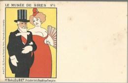 CPA - POLITIQUE SATIRIQUE - LE MUSEE DE SIRES - N�6 - EMILE LOUBET