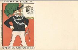 CPA - POLITIQUE SATIRIQUE - LE MUSEE DE SIRES - N�7 - HUMBERTO IL MOUSTACHU