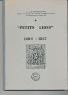 LIVRE Par Les DENEUMOSTIER - Petits Lions 1866/1867 , 135 Pg , 1994  - Etat TTB --  15/245 - Philatélie Et Histoire Postale