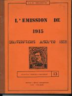 LIVRE Par Les DENEUMOSTIER -  Emission Albert 1915 , 227 Pg , 1982  - Etat TB --  15/252 - Philatélie Et Histoire Postale