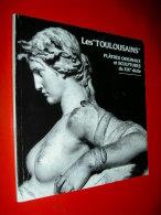 """Les """" Toulousains """" Plâtres Originaux Et Sculptures Du XIXe Siècle  Exposition Toulouse Musée Des Augustins  1991 - Kunst"""