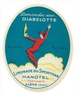 étiquette Ancienne  Diabelotte Limonade Du Sportman Hanotel Lens Pas De Calais 62 Pur Fruit Pur Sucre - Etiquettes