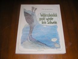 WAHRSCHEINLICH GUCKT WIEDER KEIN SCHWEIN - Livres, BD, Revues