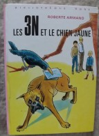 LES 3N ET LE CHIEN JAUNE.    Roberte Armand.   1973.  (Bibliothèque Rose) - Romantique