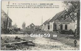 LA TARGETTE - Guerre 1914-1916 - Cet Endroit Se Trouve Sur La Grand´route D´Arras-Béthune - A Droite On Voit La … - Andere Gemeenten