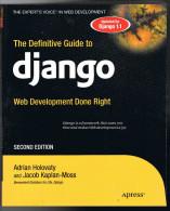 The Definitive Guide To Django - 2009 - Second Edition - 500 Pages 23,5 X 19,1 Cm - Ingénierie