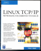 Linux TCP/IP - Networking For Embedded Systems 2 E - 2007 - Thomas F. Herbert - 628 Pages 23,5 X 18,8 Cm - Ingénierie