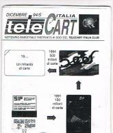 TELE CART ITALIA  - BIMESTRALE GRATUITO PER I SOCI TELECART ITALIA CLUB: DICEMBRE 94/5 - EDIZIONI  C & C - Schede Telefoniche