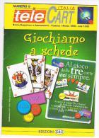 TELE CART ITALIA  - BIMESTRALE GRATUITO PER I SOCI TELECART ITALIA CLUB: NUMERO 8 FEBBRAIO/MARZO 1998 - EDIZIONI  C & C - Schede Telefoniche