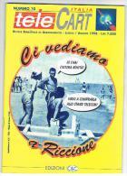 TELE CART ITALIA  - BIMESTRALE GRATUITO PER I SOCI TELECART ITALIA CLUB: NUMERO 10 LUGLIO/AGOSTO 1998 - EDIZIONI  C & C - Telefonkarten