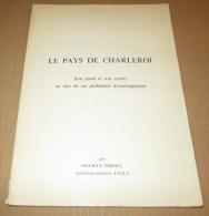1968 Le Pays De CHARLEROI Son Passé Son Avenir & Problèmes D´aménagement Maurice Pirsoul - Cultura