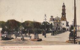 AGUASCALIENTES, Mexico; Catedral y Plaza Principal, PU-1907