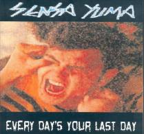 SENSA YUMA - Every Day's Your Last Day - 45t - MASS PROD - PUNK - GBH - Punk