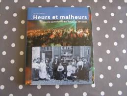 HEURS ET MALHEURS La Vie Quotidienne Des Belges Au 20 ème Siècle Wilssens Histoire De Belgique Chronologie - Storia