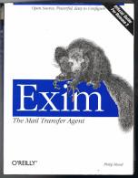 Exim - The Mail Transfer Agent - 2001 - Philip Hazel - 622 Pages 23,3 X 18 Cm - Ingénierie