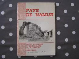 PAYS DE NAMUR Revue N° 72 Régionalisme Sautour Tribunaux Police Domination Française Thyl Fêtes Tourisme D´ Autrefois - Culture