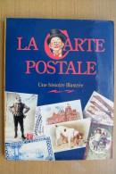 BEAU LIVRE RELIE CARTONNE 1993 - LA CARTE POSTALE UNE HISTOIRE ILLUSTREE En 153 PAGES CPA ECT.. - Livres
