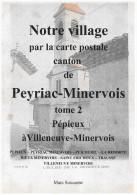 NOTRE VILLAGE PAR LA CARTE POSTALE - CANTON DE PEYRIAC MINERVOIS (AUDE ) Tome 2 - Languedoc-Roussillon
