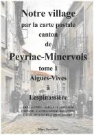 NOTRE VILLAGE PAR LA CARTE POSTALE - CANTON DE PEYRIAC MINERVOIS ( AUDE ) Tome 1 - Languedoc-Roussillon